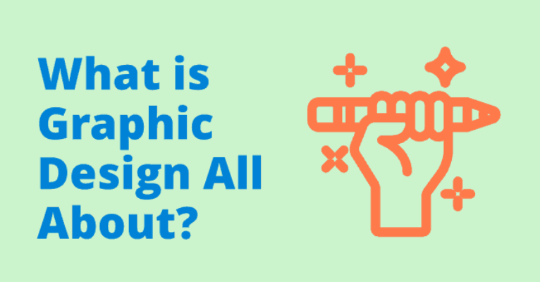 What is Graphic Design all About? (No-Nonsense Approach)