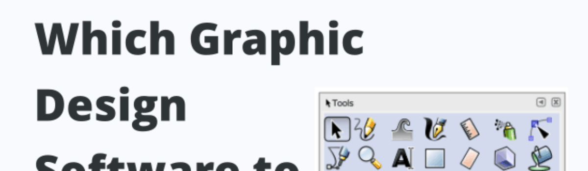 Which Graphic Design Software to Learn? [Why It Really Doesn't Matter]