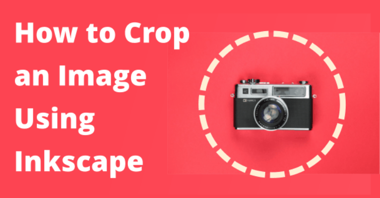 Easy Cropping in Inkscape [Cut, Delete, or Select Images]