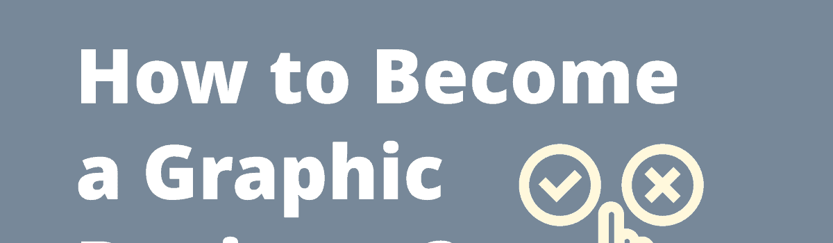 How to Become a Graphic Designer (2021 DEFINITIVE GUIDE)